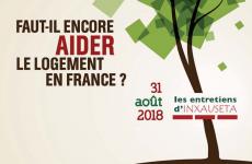 Rendez-vous le 31 août  pour les entretiens d'Inxauseta : Faut-il encore aider le logement en France ?