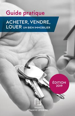 Le Guide pratique pour acheter, vendre, louer en 2019 vient de paraître