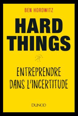 Hard Things : le livre très utile pour les entrepreneurs