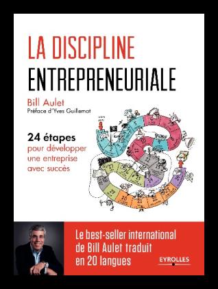 La discipline entrepreneuriale en 24 étapes