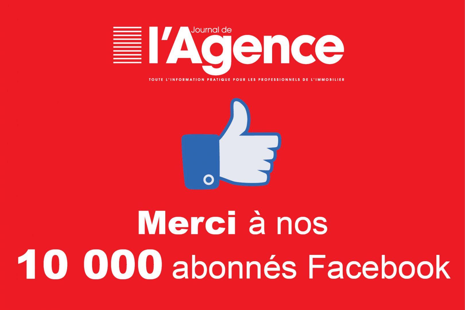 Vous êtes 10 000 à nous suivre sur Facebook : Merci !