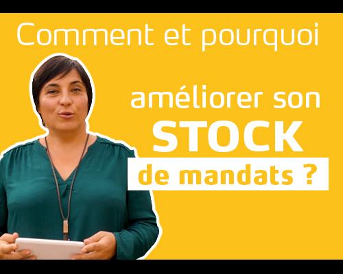 🎬 Comment et pourquoi améliorer son stock de mandats ?