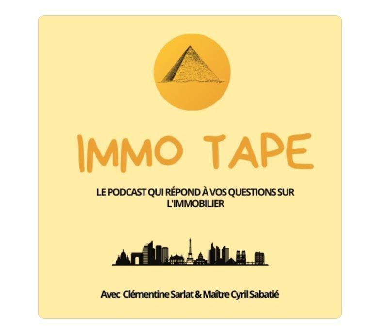 Maitre Cyril Sabatié sur ImmoTape, podcast dédié à l'immobilier