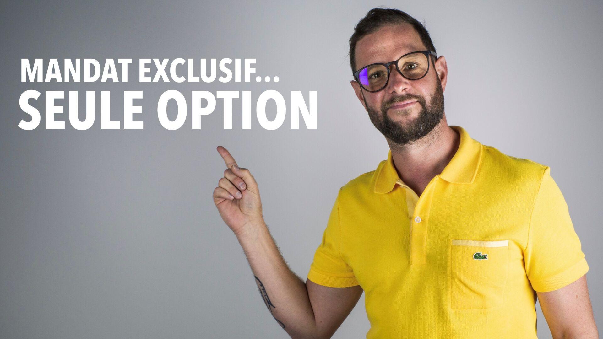 «Mandat exclusif, le meilleur choix pour ton client vendeur et toi «, Cédric Laporte